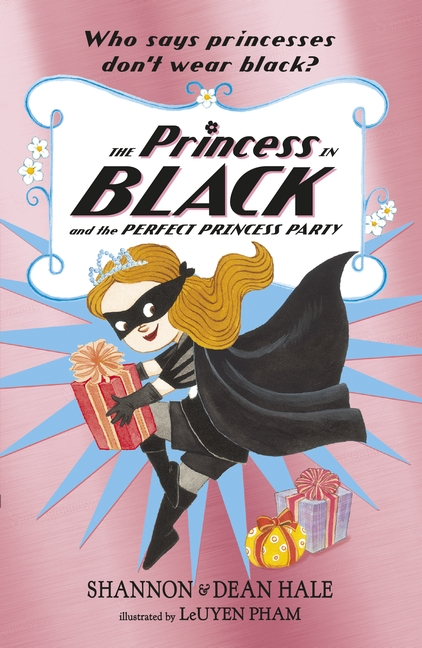 The Princess in Black and the Perfect Princess Party by Shannon Hale, Dean Hale