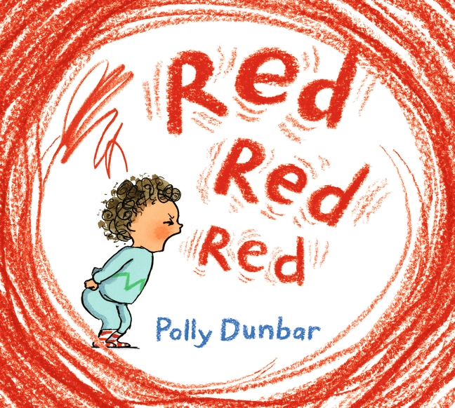 Red Red Red by Polly Dunbar