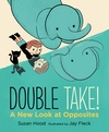 Double-Take-A-New-Look-at-Opposites