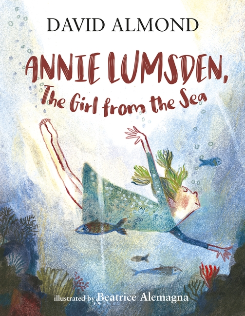 Annie Lumsden, the Girl from the Sea by David Almond