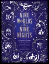 Nine-Worlds-in-Nine-Nights-A-Journey-Through-Imaginary-Lands