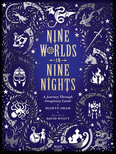 Nine Worlds in Nine Nights: A Journey Through Imaginary Lands by Hiawyn Oram