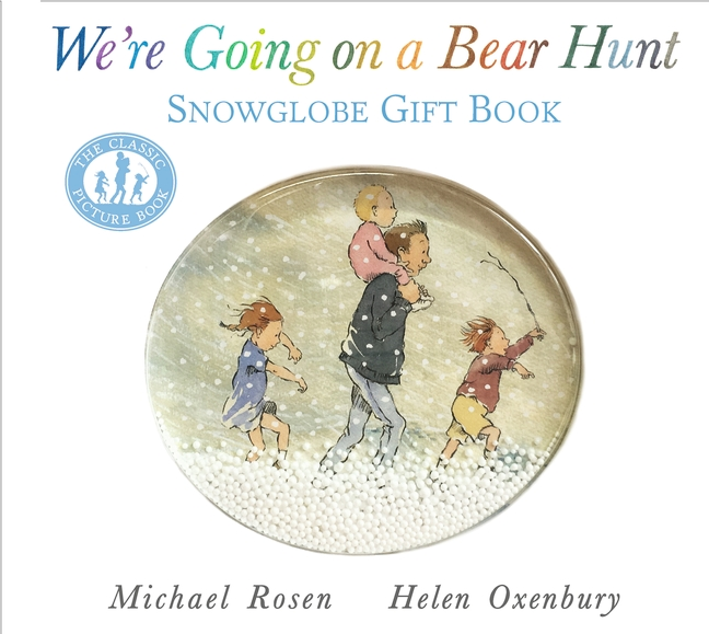 We're Going on a Bear Hunt: Snowglobe Gift Book by Michael Rosen
