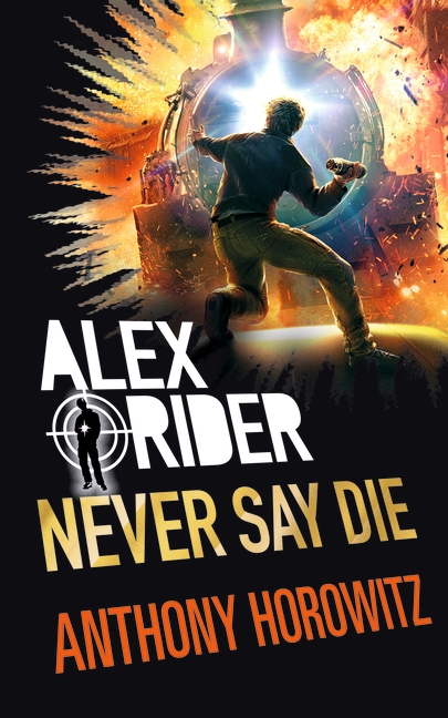 Never Say Die by Anthony Horowitz