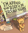 I-m-Afraid-Your-Teddy-Is-In-Trouble-Today