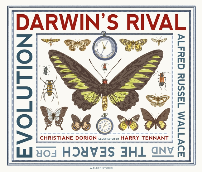 Darwin's Rival: Alfred Russel Wallace and the Search for Evolution by Christiane Dorion
