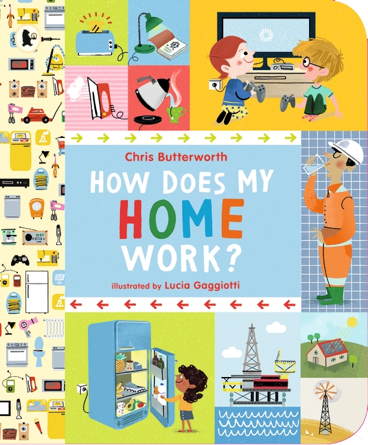 How Does My Home Work? by Chris Butterworth