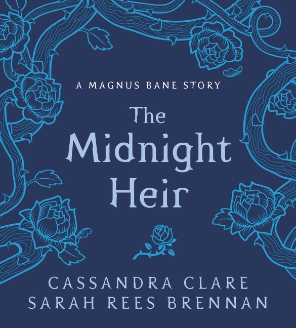 The Midnight Heir by Cassandra Clare, Sarah Rees Brennan