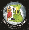 How-to-Be-on-the-Moon
