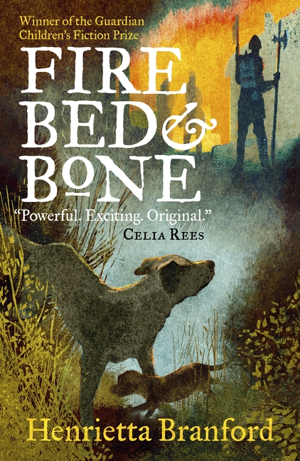 Fire, Bed and Bone by Henrietta Branford