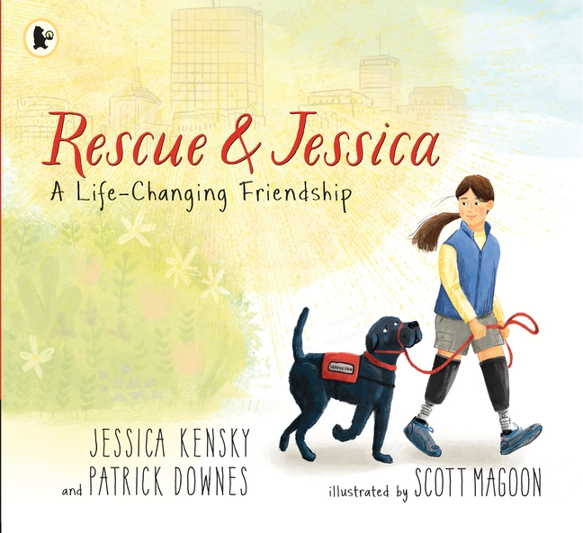 Rescue and Jessica: A Life-Changing Friendship by Jessica Kensky, Patrick Downes
