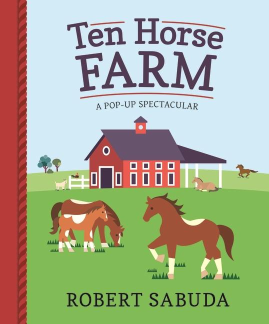 Ten Horse Farm by Robert Sabuda