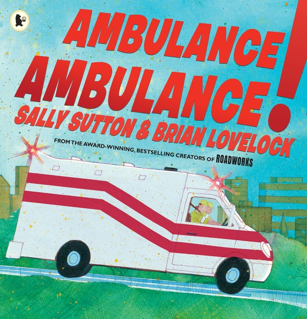 Ambulance, Ambulance! by Sally Sutton