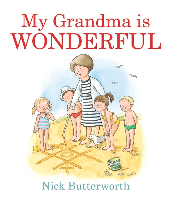My Grandma Is Wonderful by Nick Butterworth