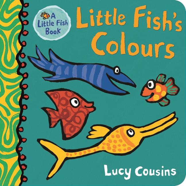 Little Fish's Colours by Lucy Cousins