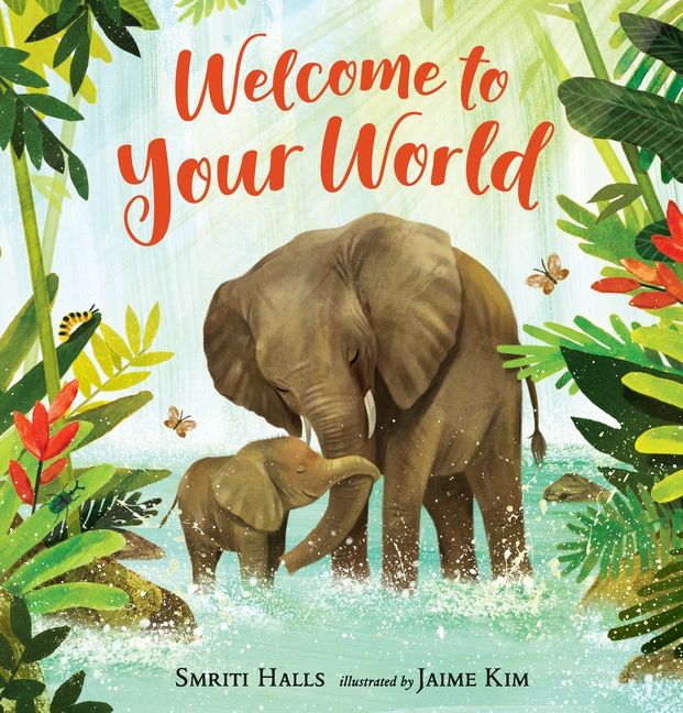 Welcome to Your World by Smriti Halls