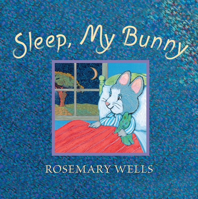 Sleep, My Bunny by Rosemary Wells