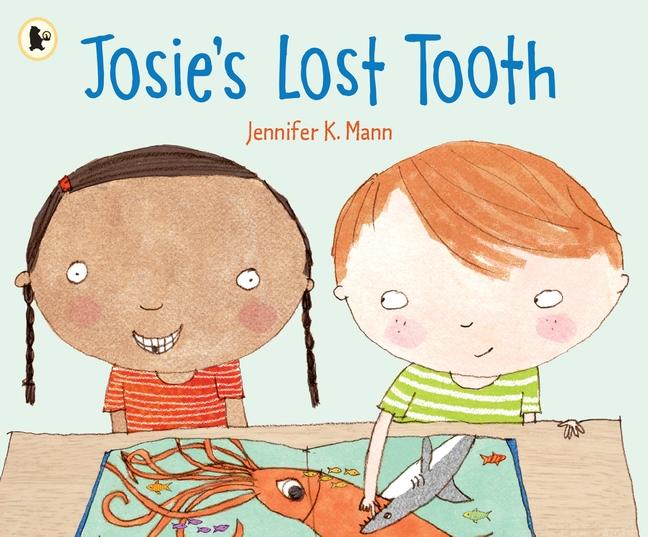 Josie's Lost Tooth by Jennifer K. Mann