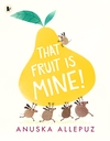 That-Fruit-Is-Mine