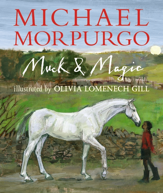 Muck and Magic by Michael Morpurgo