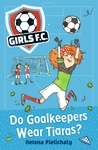 Girls-FC-1-Do-Goalkeepers-Wear-Tiaras