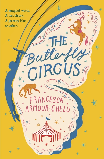 The Butterfly Circus by Francesca Armour-Chelu