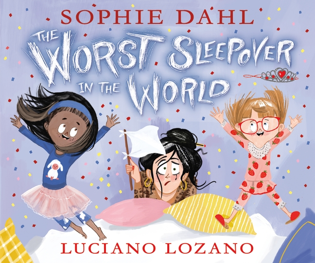 The Worst Sleepover in the World by Sophie Dahl