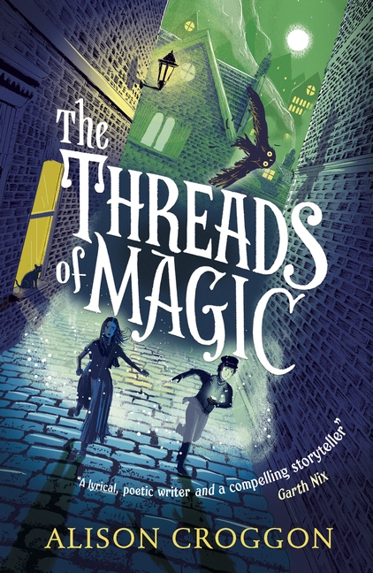 The Threads of Magic by Alison Croggon