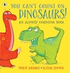 You-Can-t-Count-on-Dinosaurs-An-Almost-Counting-Book