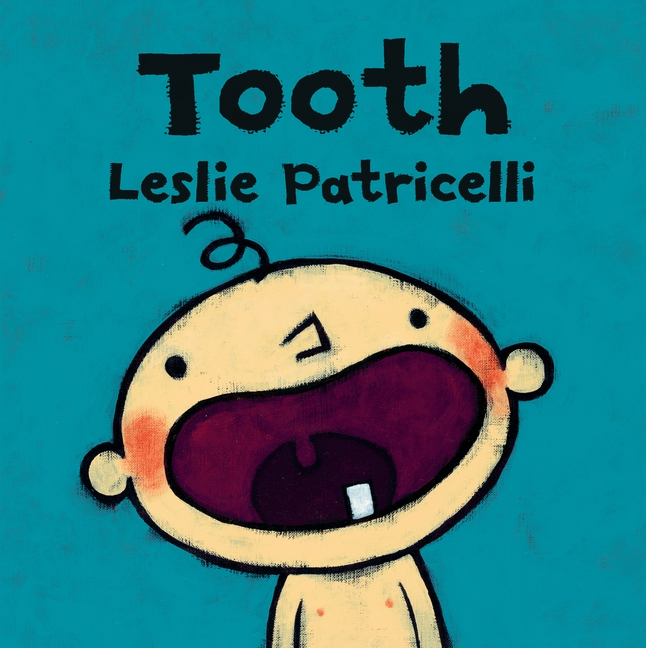Tooth by Leslie Patricelli