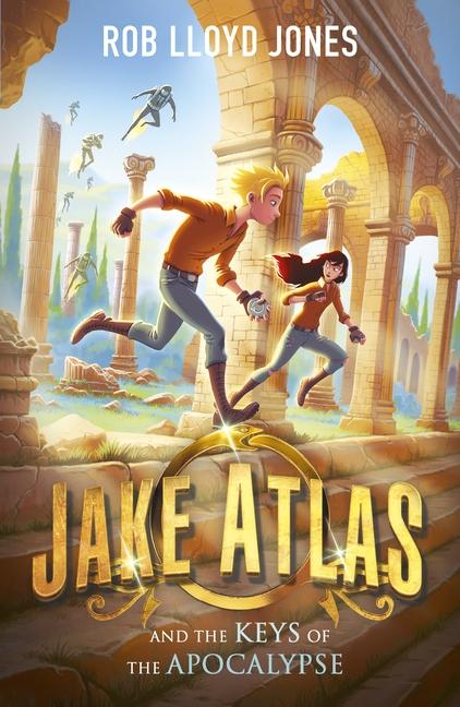 Jake Atlas and the Keys of the Apocalypse by Rob Lloyd Jones
