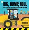 Dig-Dump-Roll