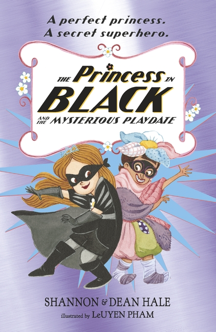 The Princess in Black and the Mysterious Playdate by Shannon Hale, Dean Hale