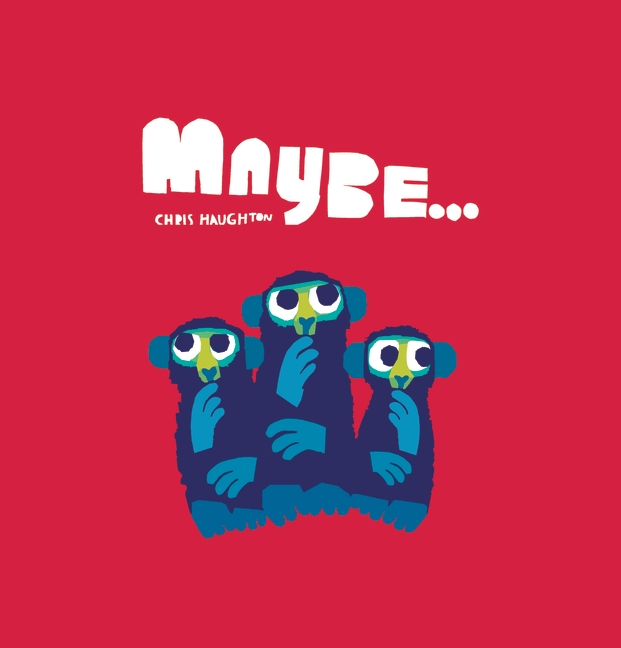 Maybe... by Chris Haughton