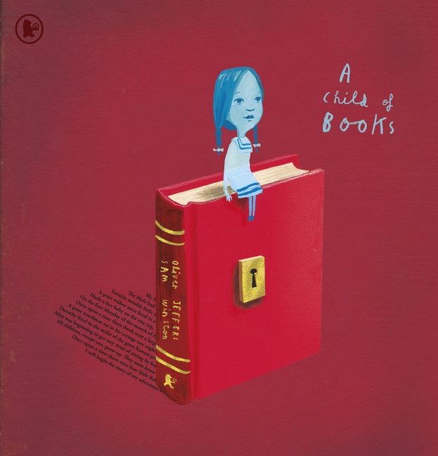 A Child of Books by Sam Winston, Oliver Jeffers
