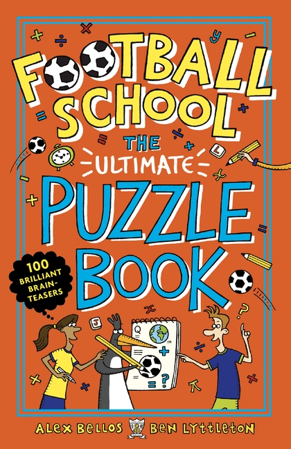 Football School: The Ultimate Puzzle Book by Alex Bellos, Ben Lyttleton