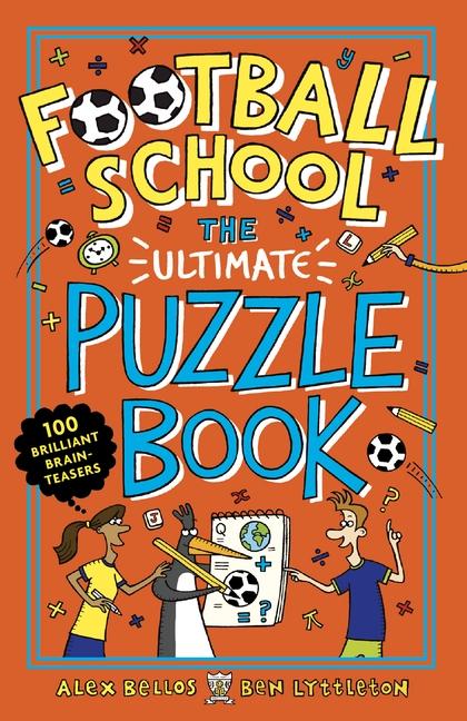 Football School: The Ultimate Puzzle Book by Alex Bellos, Ben Lyttleton
