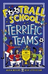 Football-School-Terrific-Teams-50-True-Stories-of-Football-s-Greatest-Sides
