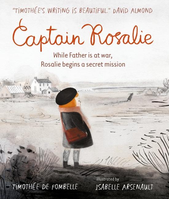 Captain Rosalie by Timothée de Fombelle