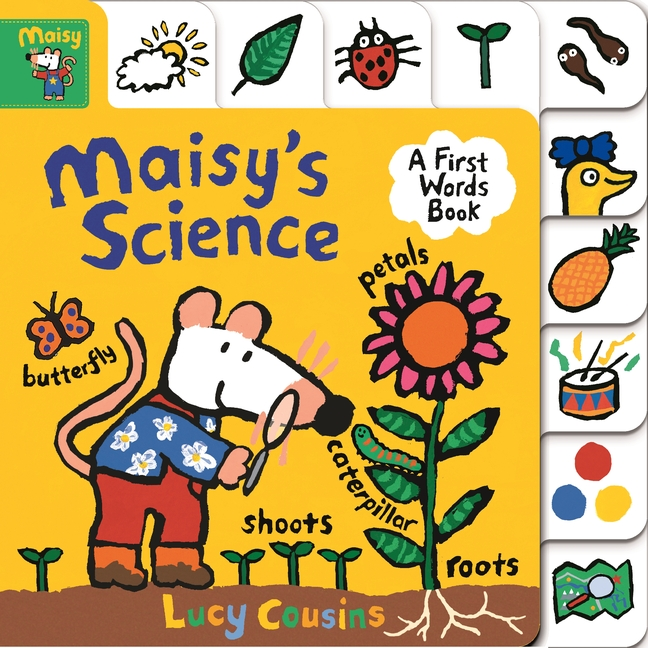 Maisy's Science: A First Words Book by Lucy Cousins