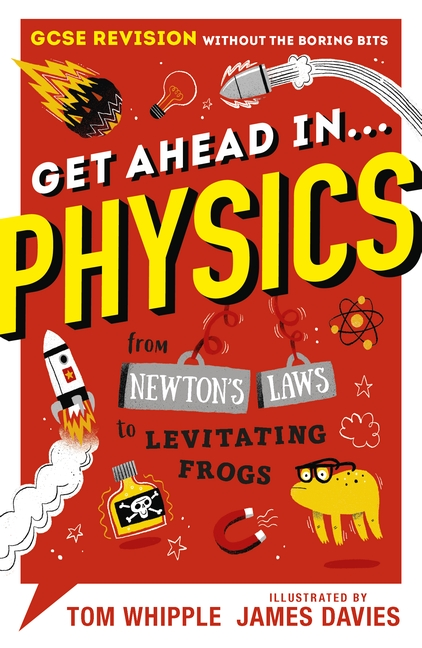 Get Ahead in ... PHYSICS by Tom Whipple
