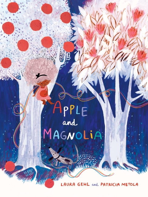Apple and Magnolia by Laura Gehl