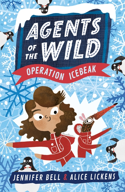 Agents of the Wild 2: Operation Icebeak by Jennifer Bell