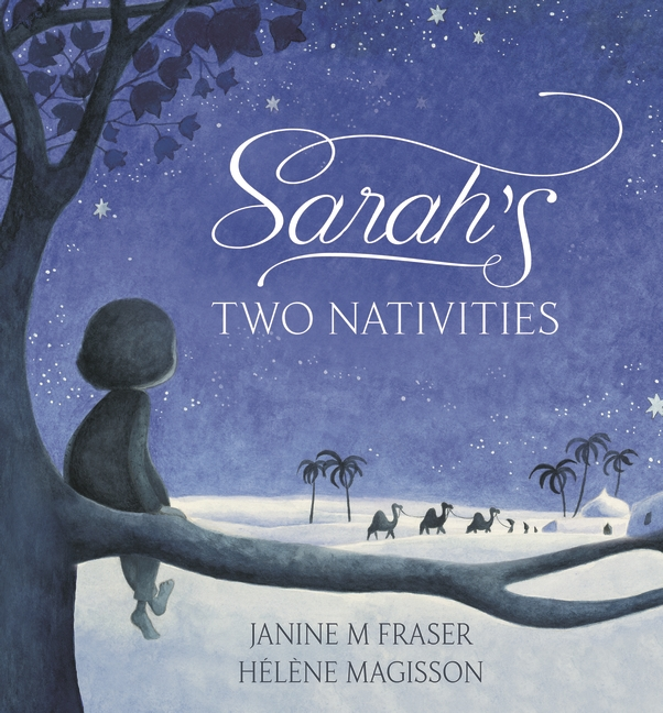 Sarah's Two Nativities by Janine M Fraser