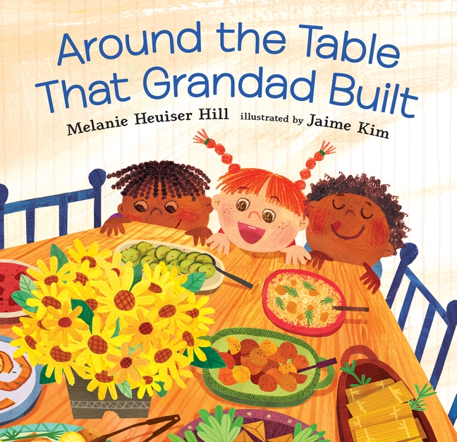 Around the Table That Grandad Built by Melanie Heuiser Hill