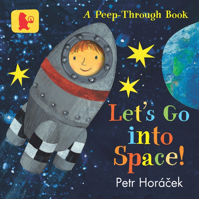 Let's Go into Space! by Petr Horacek