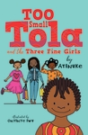 Too-Small-Tola-and-the-Three-Fine-Girls