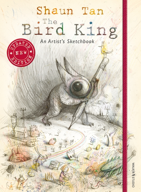 The Bird King: An Artist's Sketchbook by Shaun Tan