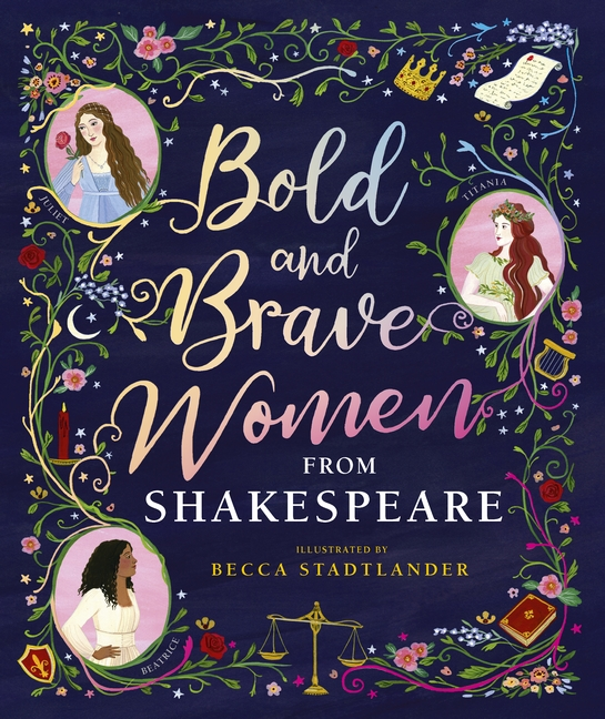 Bold and Brave Women from Shakespeare by The Shakespeare Birthplace Trust