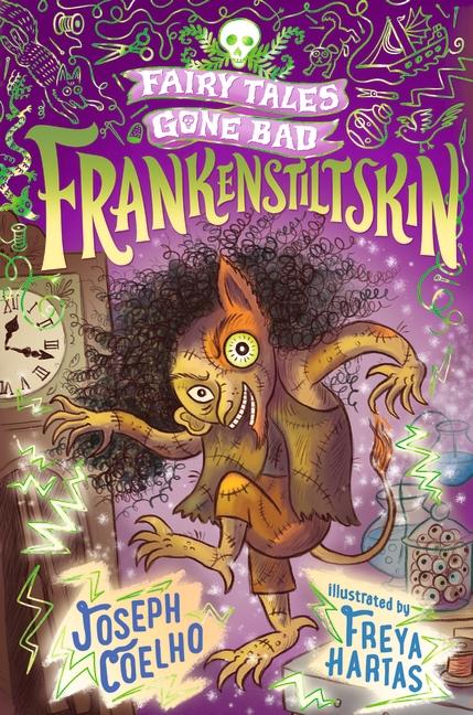 Frankenstiltskin: Fairy Tales Gone Bad by Joseph Coelho